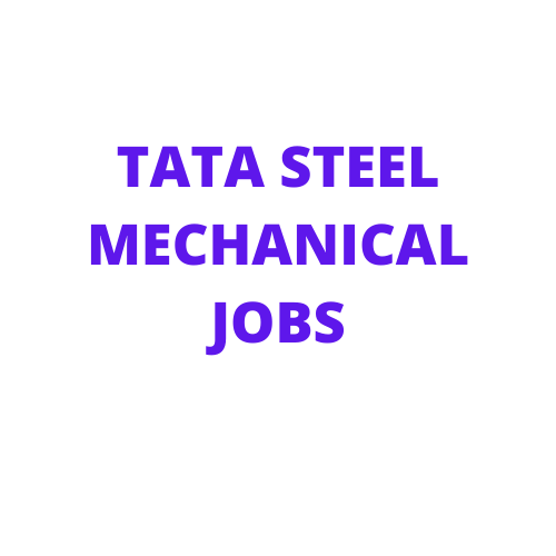 Current vacancy in Tata Steel Jamshedpur-Vacancy for mechanical engineer in Tata Steel