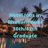 Hotel job in bbsr