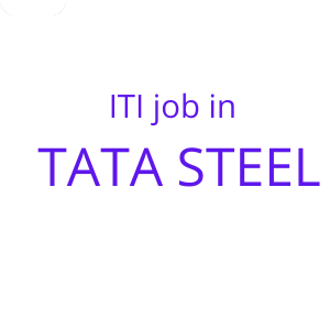 ITI job in TATA STEEL
