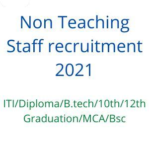 Non Teaching Staff recruitment