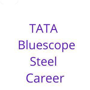 TATA Bluescope Steel Career