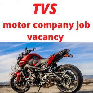 TVS motor company job vacancy