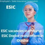 ESIC vacancies staff nurse